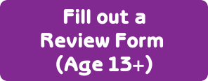 Fill out a review form (age 13+)