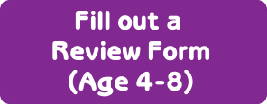 Fill out a review form (age 5-7)